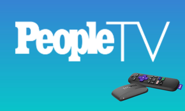 How to Get and Stream PeopleTV on Roku